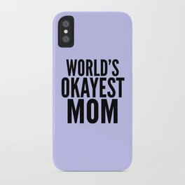 WORLD'S OKAYEST MOM (Lilac) iPhone Case