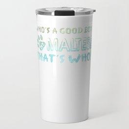 Good Boy Maltese Dog Travel Mug