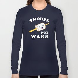 S'mores Not Wars Long Sleeve T-shirt