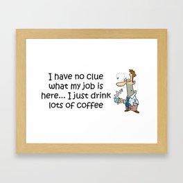 I am a hard worker ;) Framed Art Print