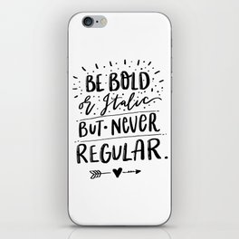 Be Bold or Italic but never Regular iPhone Skin