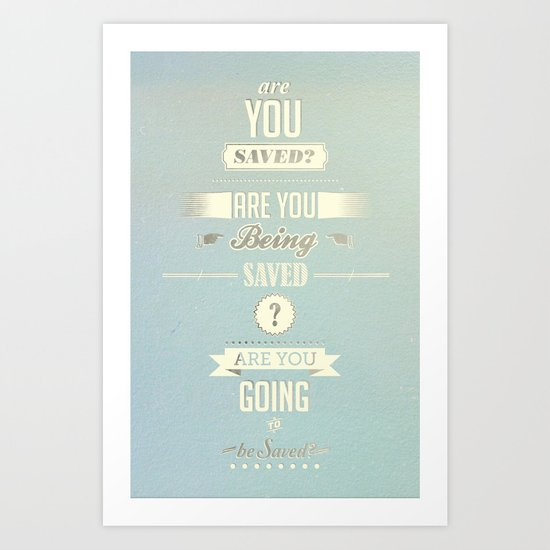 Saved? Art Print