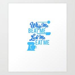 whip me Art Print