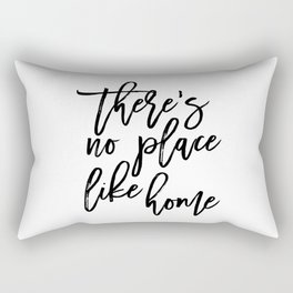 Inspirational Quote There's No Place Like Home Quote Print Typography Print Quote Printable Art Rectangular Pillow