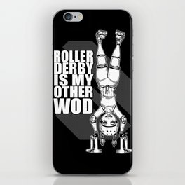 Roller Derby is My Other Wod Crossfit iPhone Skin
