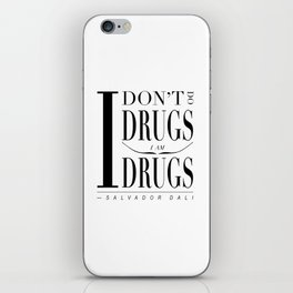 """Salvador Dali Quote - """"I don't do drugs. I am drugs."""" iPhone Skin"""