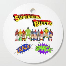 Superhero Butts Crack Smack Cutting Board