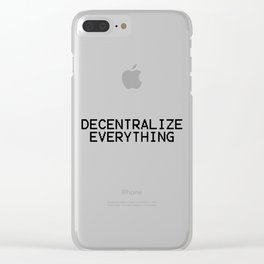 Decentralize Everything Clear iPhone Case
