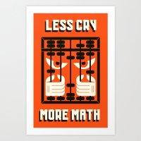 LESS MATH / MORE CRY Art Print