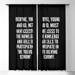 Everyone young and old must have access to the knowledge and skills to participate in the evolving economy Blackout Curtain