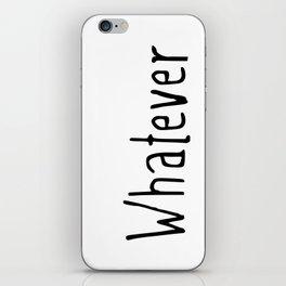 Whatever iPhone Skin