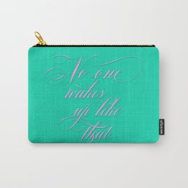 No One Wakes Up Like That - Victorian Swash bubble gum pink and acid green Carry-All Pouch