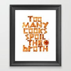 Too many cooks spoil the broth Framed Art Print