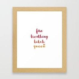 Fire Breathing Bitch Queen Framed Art Print