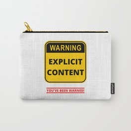 Warning Explicit Content Carry-All Pouch