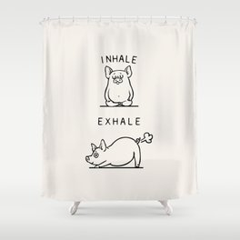 Inhale Exhale Pig Shower Curtain