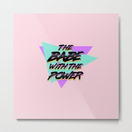 Babe With The Power - Black! Metal Print