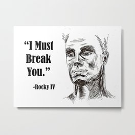 Rocky IV Ivan Drago I Will Break You Illustrated Movie Quote   Metal Print