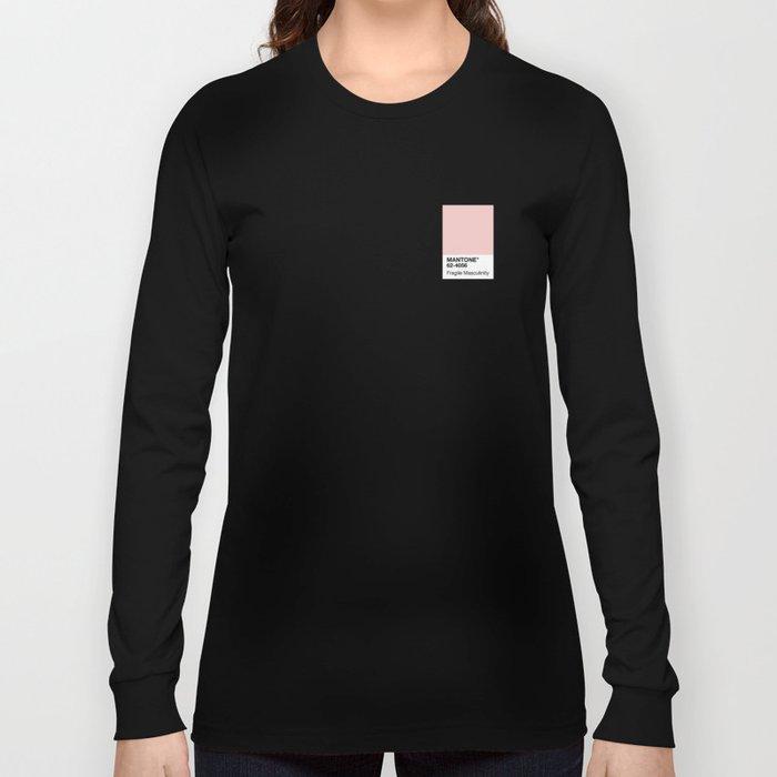 MANTONE® Fragile Masculinity Long Sleeve T-shirt