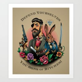 Defend Yourselves... Art Print