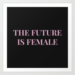 The future is female black-pink Art Print
