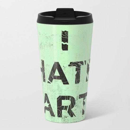 I HATE ART / PAINT Metal Travel Mug