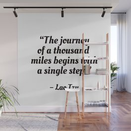 The journey of a thousand miles begins with a single step Wall Mural