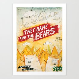 They came for the bears Art Print