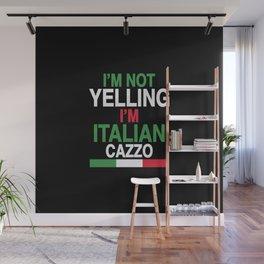 I'm not yealling, I'm Italian, cazzo! Wall Mural