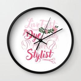 Live Fast Dye Pretty Hair Stylist Hair Dresser Coiffurist Hair Cut Beauty Salon Beautician Gifts Wall Clock