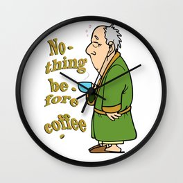 Nothing before coffee Wall Clock