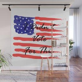 Didn't Vote Wall Mural