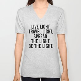 Live, travel, spread the light, be the light, inspirational quote, motivational, feelgood, shine Unisex V-Neck