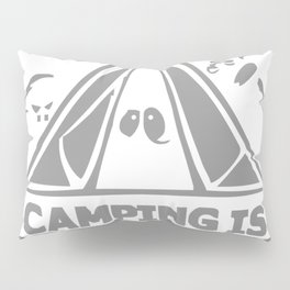 White Ink Camping Is In Tents Funny Pillow Sham