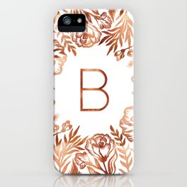 Letter B - Faux Rose Gold Glitter Flowers iPhone Case