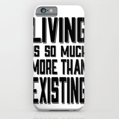 Living & Existing two Slim Case iPhone 6s