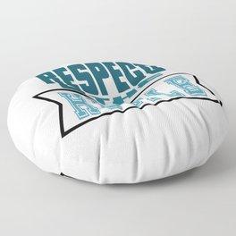 Show Some Respect Tshirt Designs RESPECT THE HUSTLE Floor Pillow