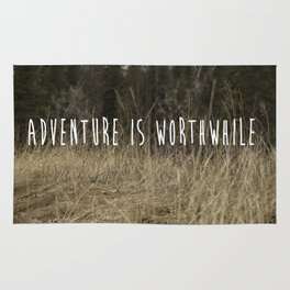 Adventure Is Worthwhile  Rug