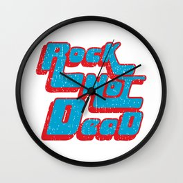 Rock not dead print Wall Clock