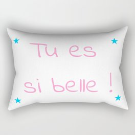 tu es si belle 2-love,beauty,gorgeous,romantic,compliment,sefesteem,beautiful,women,girly,lovely,fun Rectangular Pillow