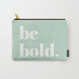be bold V Carry-All Pouch