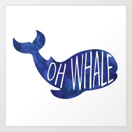 Oh Whale! Funny Pun Design Art Print