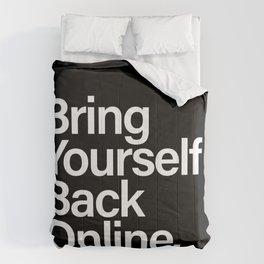 Bring Yourself Back Online Inspiration Typorgaphy Comforters