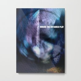 Where The Untamed Play Metal Print