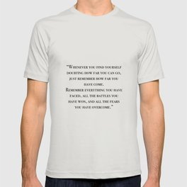 Remember how far you've come - quote T-shirt