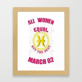 Best-Women-Born-On-March-02-Pisces---Sao-chép Framed Art Print