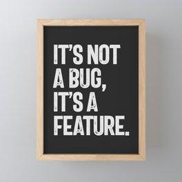It's Not a Bug, It's a Feature Framed Mini Art Print