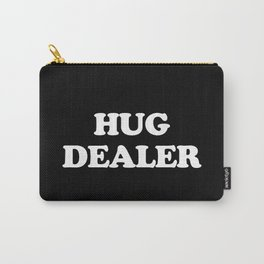 Hug Dealer Funny Quote Carry-All Pouch
