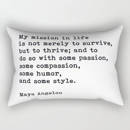 My Mission In Life, Maya Angelou, Motivational Quote Rectangular Pillow
