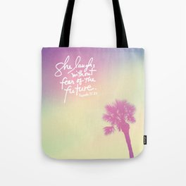 The Laughs without Fear of the Future Tote Bag